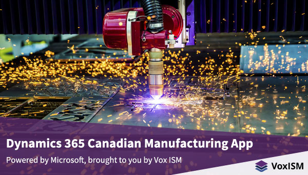 Dynamics 365 Canadian Manufacturing App