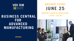 Business Central and Dynamics 365 for Advanced Manufacturing – June 25 – Anchor Event