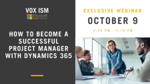 How to become a successful project manager with Dynamics 365 - October 9 - Webinar - VOX ISM
