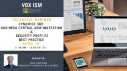 Dynamics 365 Business Central Administration & Security Profiles Best Practice - April 16 - Webinar_VOX ISM