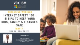 Internet Safety 101: 15 Tips to Keep your Kids, Family & Finances Safe - May 7 - Webinar VOX ISM