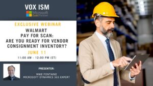 Walmart Pay for Scan - Are you ready for vendor consignment inventory? - June 11 - Webinar VOX ISM