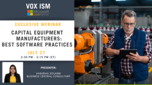 Capital Equipment Manufacturers - Best software practices - July 27 - Webinar VOX ISM