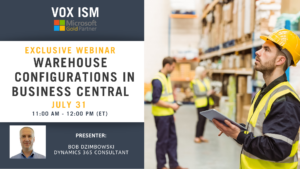 Warehouse Configurations in Business Central - July 31 - Webinar VOX ISM